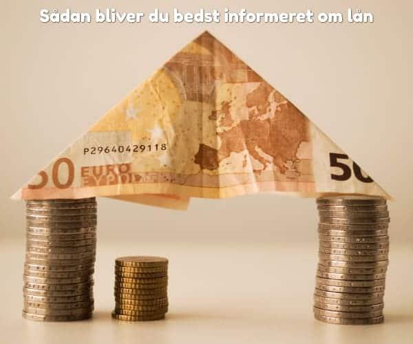 Sådan bliver du bedst informeret om lån