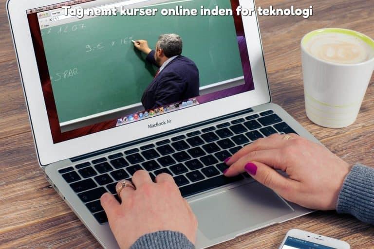 Tag nemt kurser online inden for teknologi